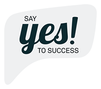 SAY YES! TO SUCCESS