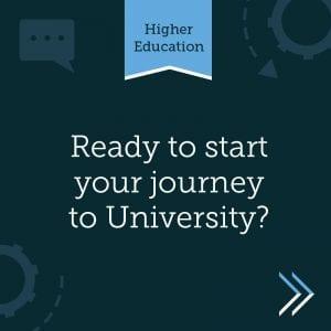 Higher Education artwork, Ready to start your jouney to University?