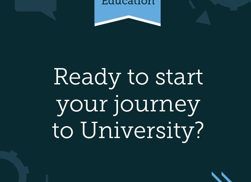Higher Education artwork, Ready to start your jouney to University?
