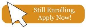 Still Enrolling, Apply Now!