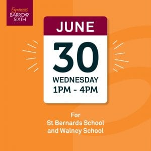 St. Bernard's and Walney School, Experience Barrow Sixth